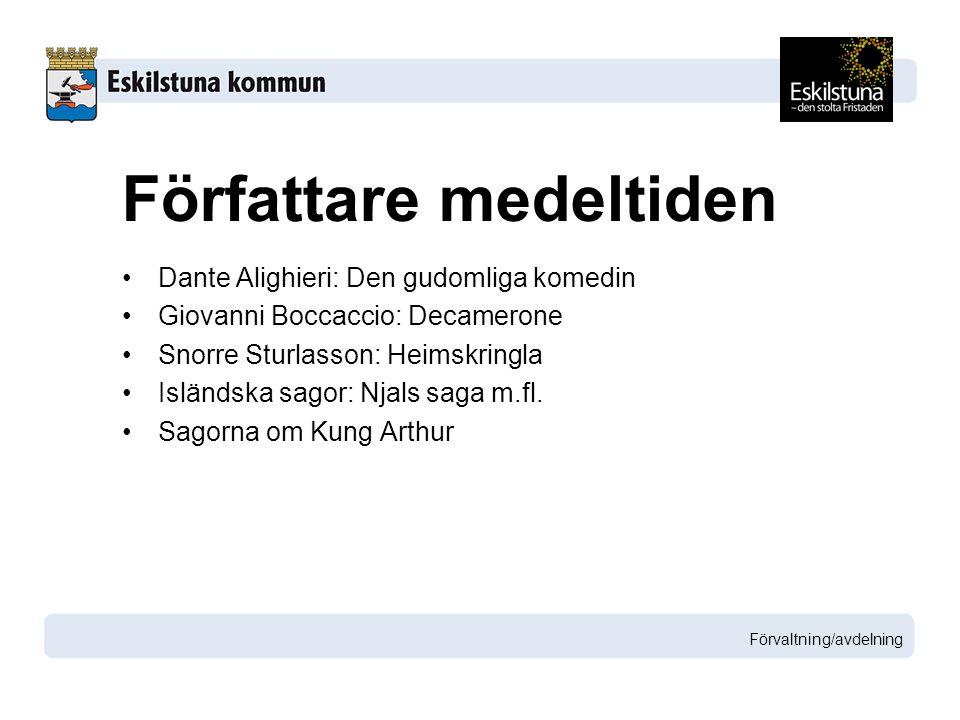 Dante Alighieri: Den gudomliga komedin Giovanni Boccaccio: Decamerone Snorre Sturlasson: Heimskringla Isländska sagor: Njals saga m.fl.