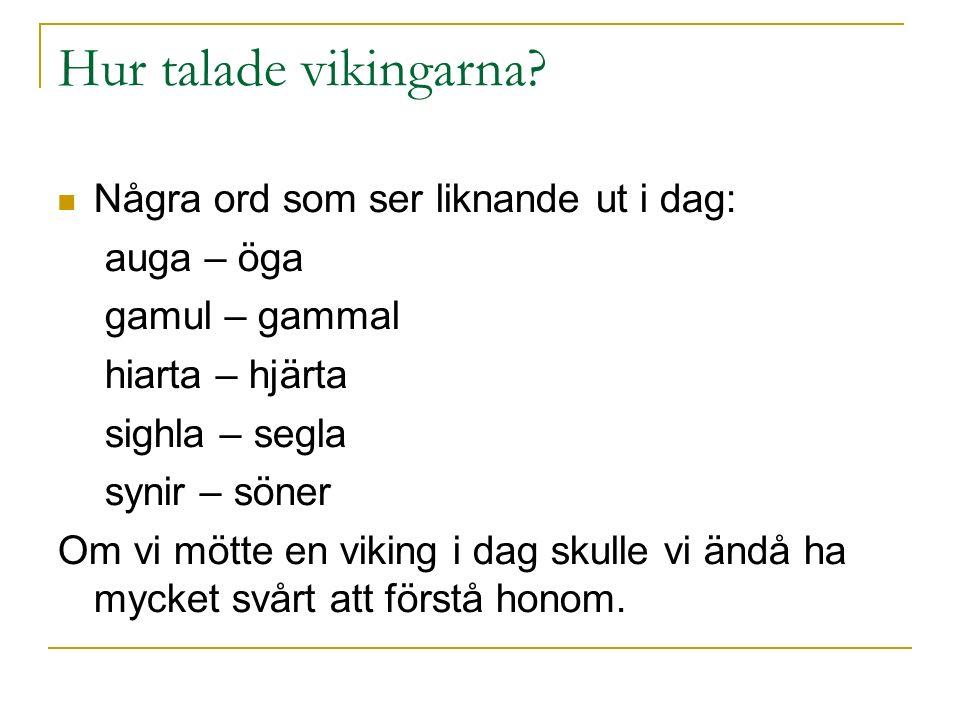 Hur talade vikingarna.