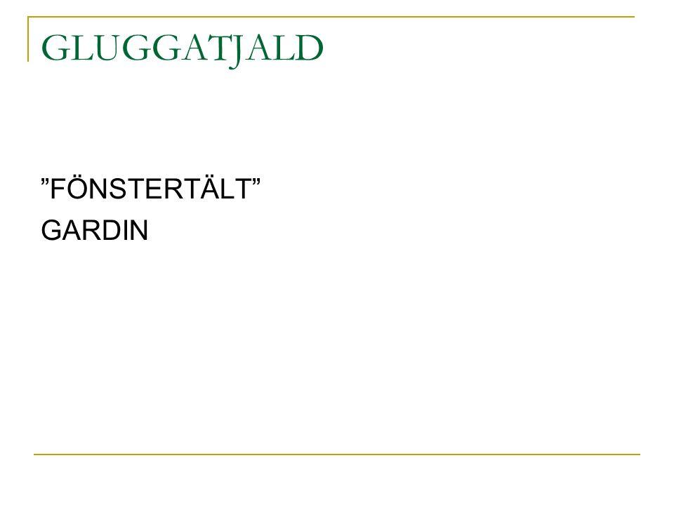 GLUGGATJALD FÖNSTERTÄLT GARDIN