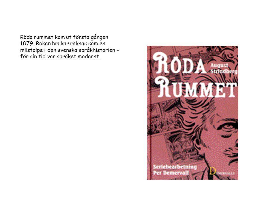 Röda rummet kom ut första gången 1879. Boken brukar räknas som en milstolpe i den svenska språkhistorien – för sin tid var språket modernt.
