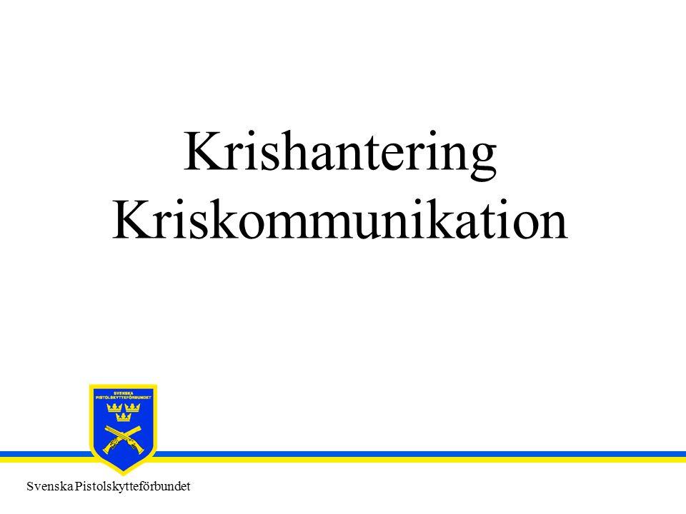 Svenska Pistolskytteförbundet Vad är en kris .