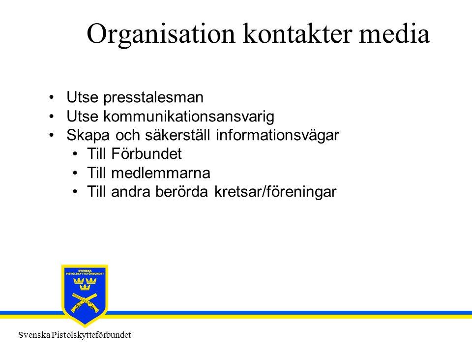 Svenska Pistolskytteförbundet Organisation kontakter media Utse presstalesman Utse kommunikationsansvarig Skapa och säkerställ informationsvägar Till