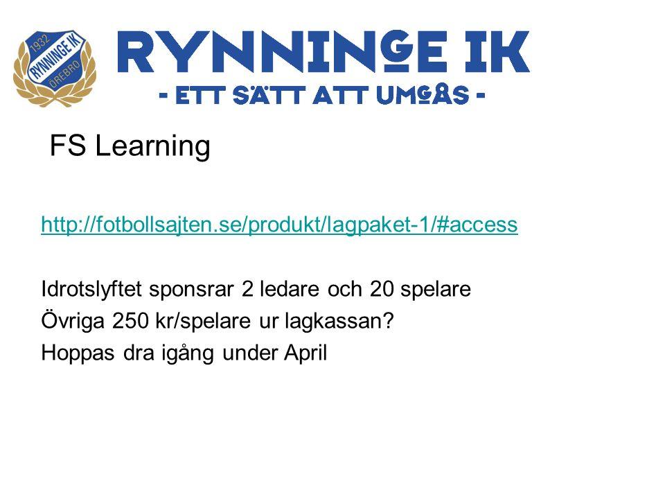 FS Learning http://fotbollsajten.se/produkt/lagpaket-1/#access Idrotslyftet sponsrar 2 ledare och 20 spelare Övriga 250 kr/spelare ur lagkassan.