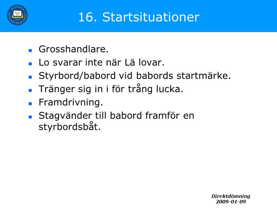 Direktdömning 2009-01-09 16. Startsituationer Grosshandlare.
