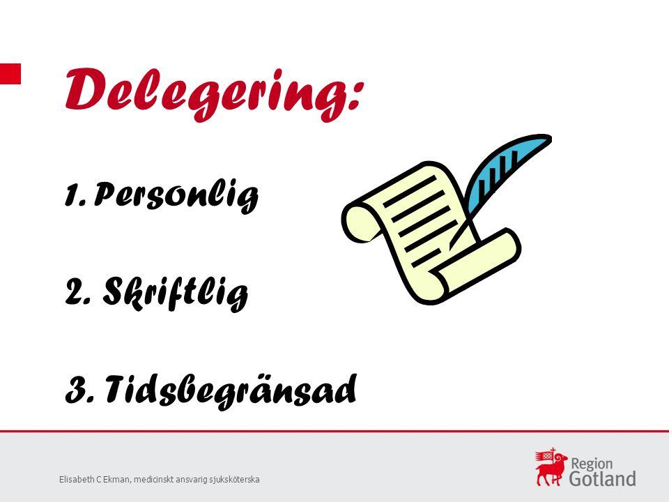 Delegering: 1. P ersonlig 2. Skriftlig 3.