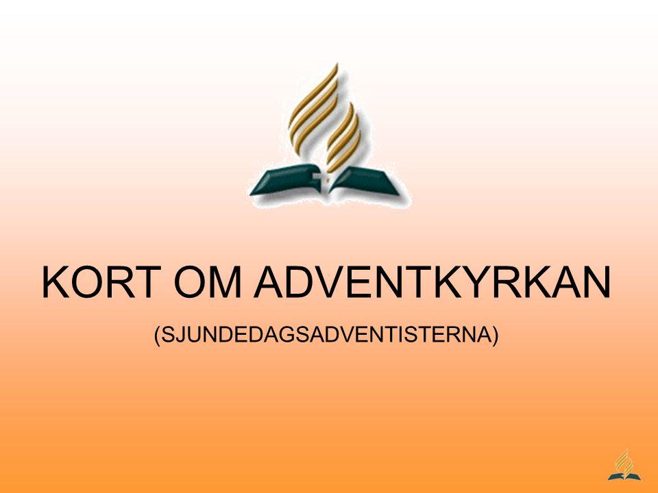 KORT OM ADVENTKYRKAN (SJUNDEDAGSADVENTISTERNA)