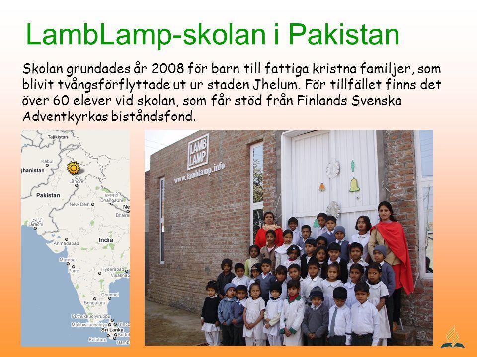 LambLamp-skolan i Pakistan Skolan grundades år 2008 för barn till fattiga kristna familjer, som blivit tvångsförflyttade ut ur staden Jhelum. För till