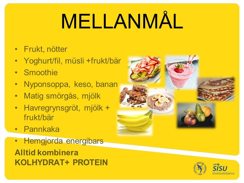 MELLANMÅL Frukt, nötter Yoghurt/fil, müsli +frukt/bär Smoothie Nyponsoppa, keso, banan Matig smörgås, mjölk Havregrynsgröt, mjölk + frukt/bär Pannkaka Hemgjorda energibars Alltid kombinera KOLHYDRAT+ PROTEIN