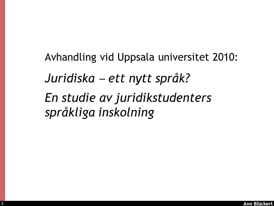 2 Avhandling vid Uppsala universitet 2010: Juridiska ‒ ett nytt språk.