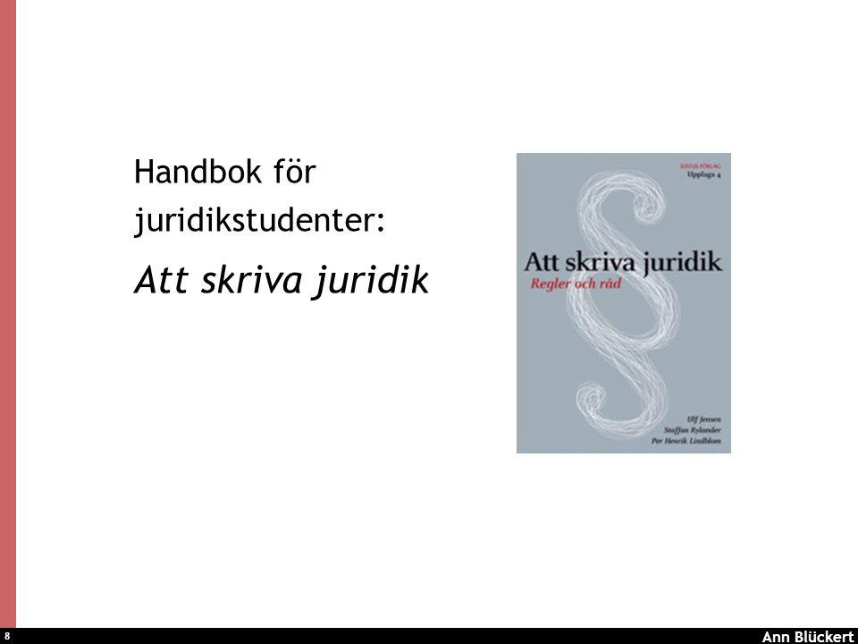 8 Handbok för juridikstudenter: Att skriva juridik Ann Blückert
