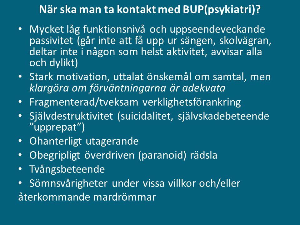 När ska man ta kontakt med BUP(psykiatri).
