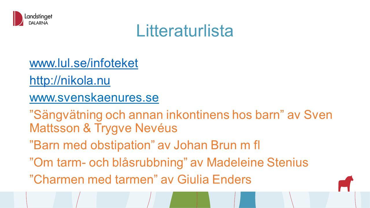 """Litteraturlista www.lul.se/infoteket http://nikola.nu www.svenskaenures.se """"Sängvätning och annan inkontinens hos barn"""" av Sven Mattsson & Trygve Nevé"""
