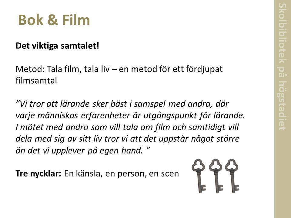 """Det viktiga samtalet! Metod: Tala film, tala liv – en metod för ett fördjupat filmsamtal """"Vi tror att lärande sker bäst i samspel med andra, där varje"""