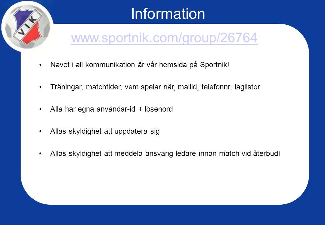 www.sportnik.com/group/26764 Navet i all kommunikation är vår hemsida på Sportnik! Träningar, matchtider, vem spelar när, mailid, telefonnr, laglistor