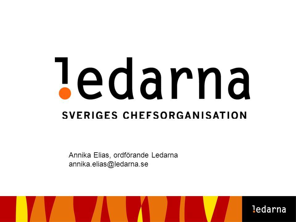Annika Elias, ordförande Ledarna annika.elias@ledarna.se
