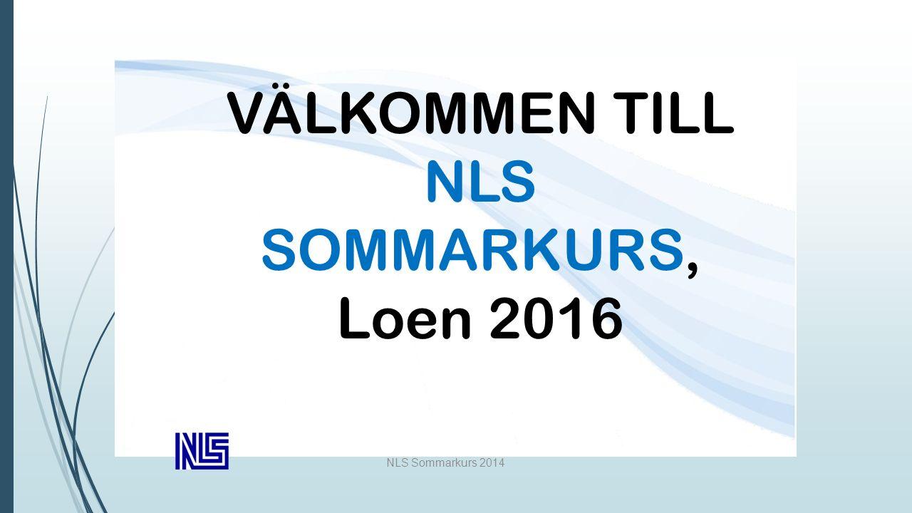 NLS Sommarkurs 2014 VÄLKOMMEN TILL NLS SOMMARKURS, Loen 2016