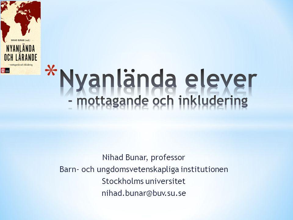 Nihad Bunar, professor Barn- och ungdomsvetenskapliga institutionen Stockholms universitet nihad.bunar@buv.su.se
