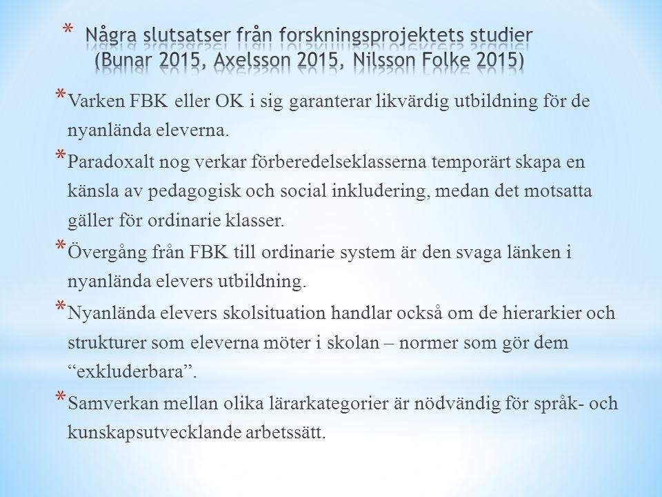 * Varken FBK eller OK i sig garanterar likvärdig utbildning för de nyanlända eleverna.