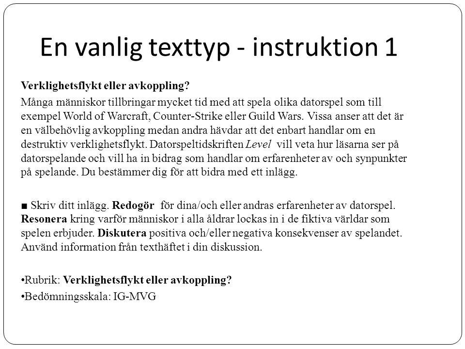 En vanlig texttyp – instruktion 2 B2 Gamla godingar (Ämne) I nästan alla svenska städer finns vintage- och secondhand-butiker och många människor föredrar att handla sina prylar på loppmarknader och i antikbodar.