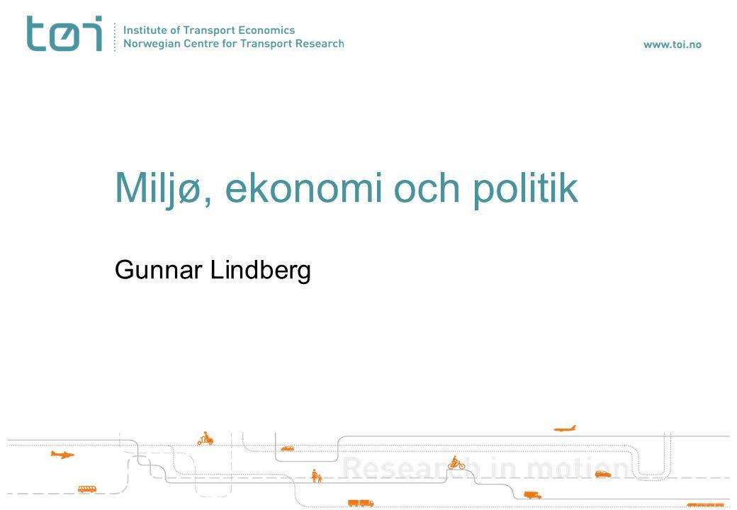Miljø, ekonomi och politik Gunnar Lindberg