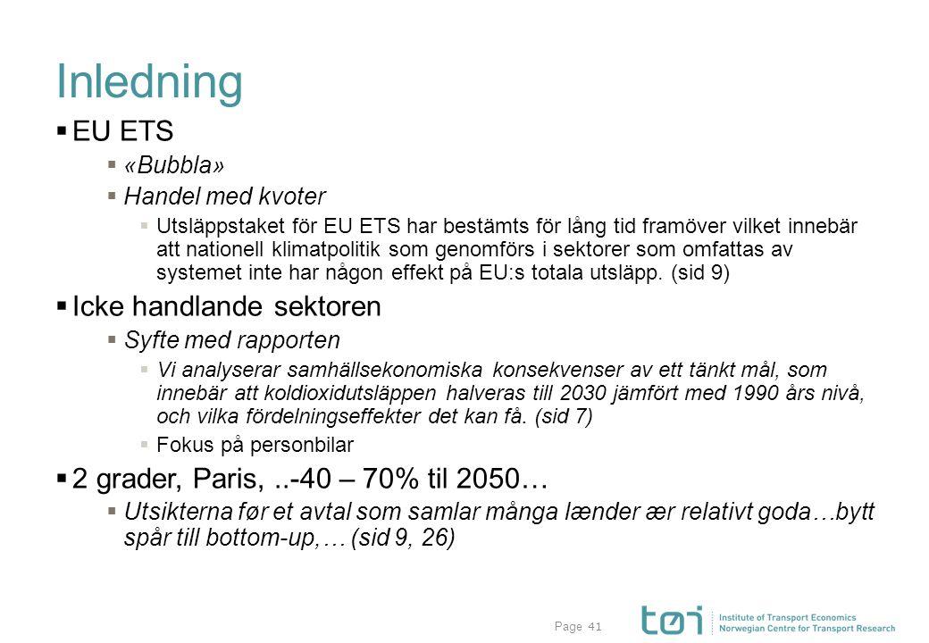 Page Inledning  EU ETS  «Bubbla»  Handel med kvoter  Utsläppstaket för EU ETS har bestämts för lång tid framöver vilket innebär att nationell klimatpolitik som genomförs i sektorer som omfattas av systemet inte har någon effekt på EU:s totala utsläpp.