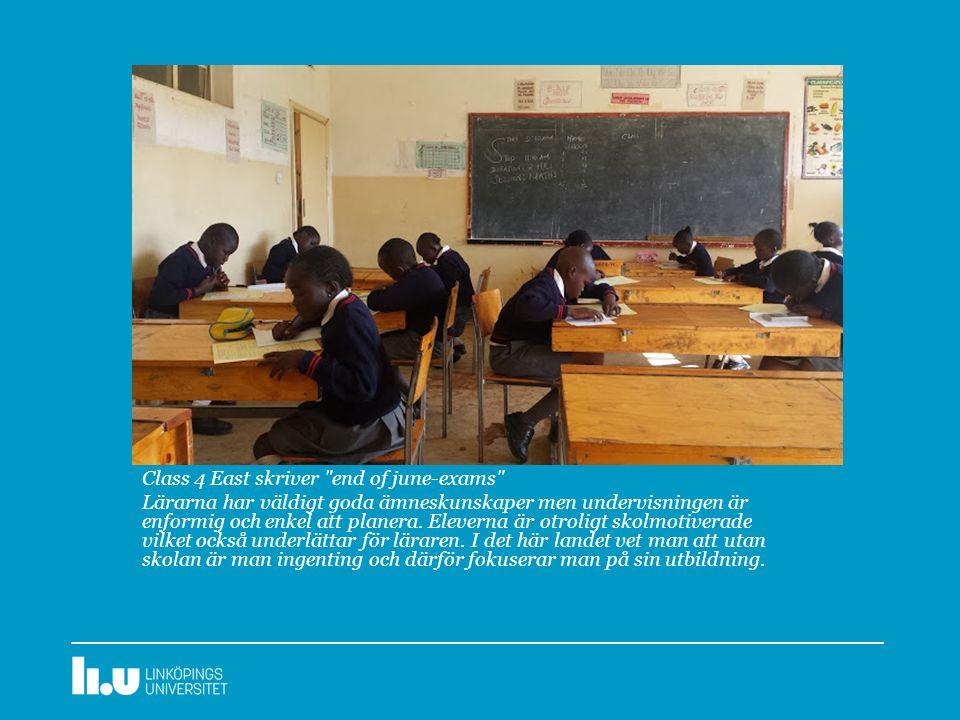 Class 4 East skriver end of june-exams Lärarna har väldigt goda ämneskunskaper men undervisningen är enformig och enkel att planera.