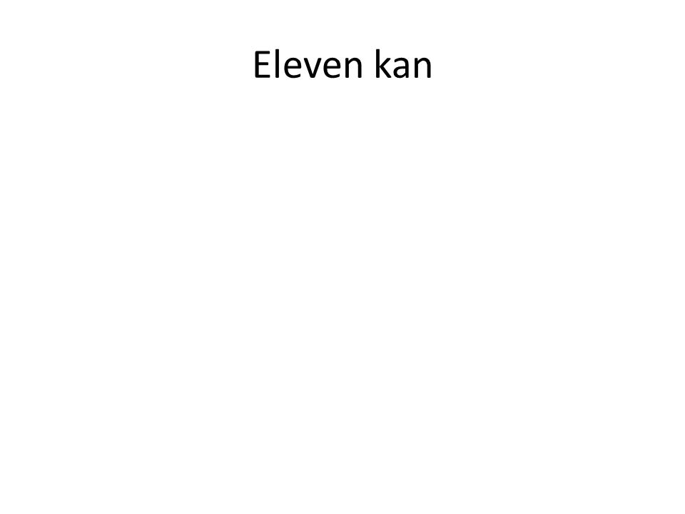 Eleven kan