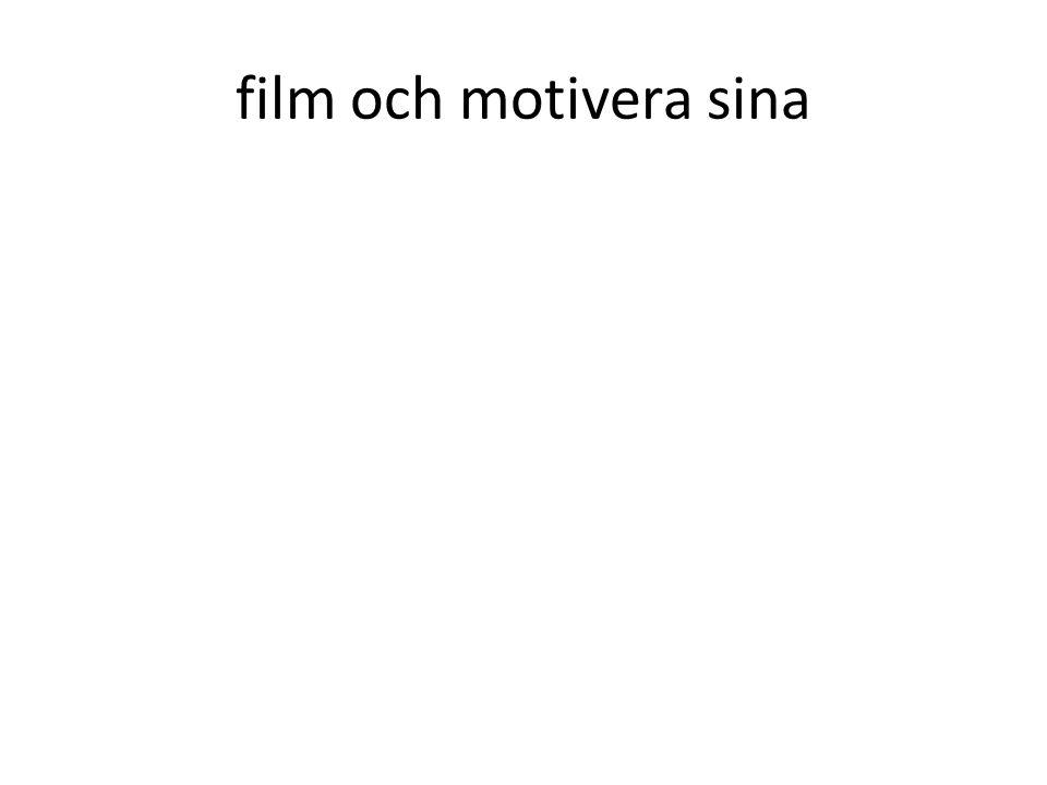 film och motivera sina
