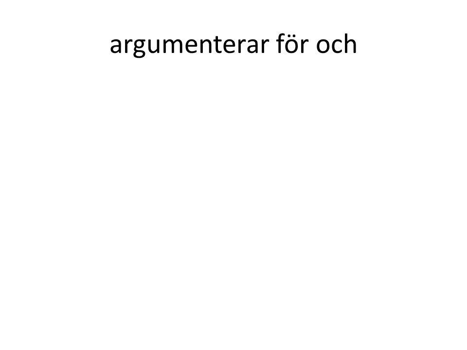argumenterar för och