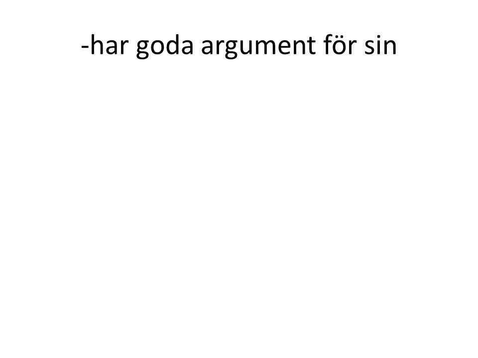 -har goda argument för sin