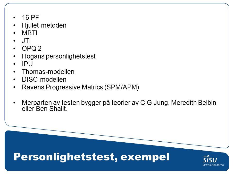 Personlighetstest, exempel 16 PF Hjulet-metoden MBTI JTI OPQ 2 Hogans personlighetstest IPU Thomas-modellen DISC-modellen Ravens Progressive Matrics (SPM/APM) Merparten av testen bygger på teorier av C G Jung, Meredith Belbin eller Ben Shalit.