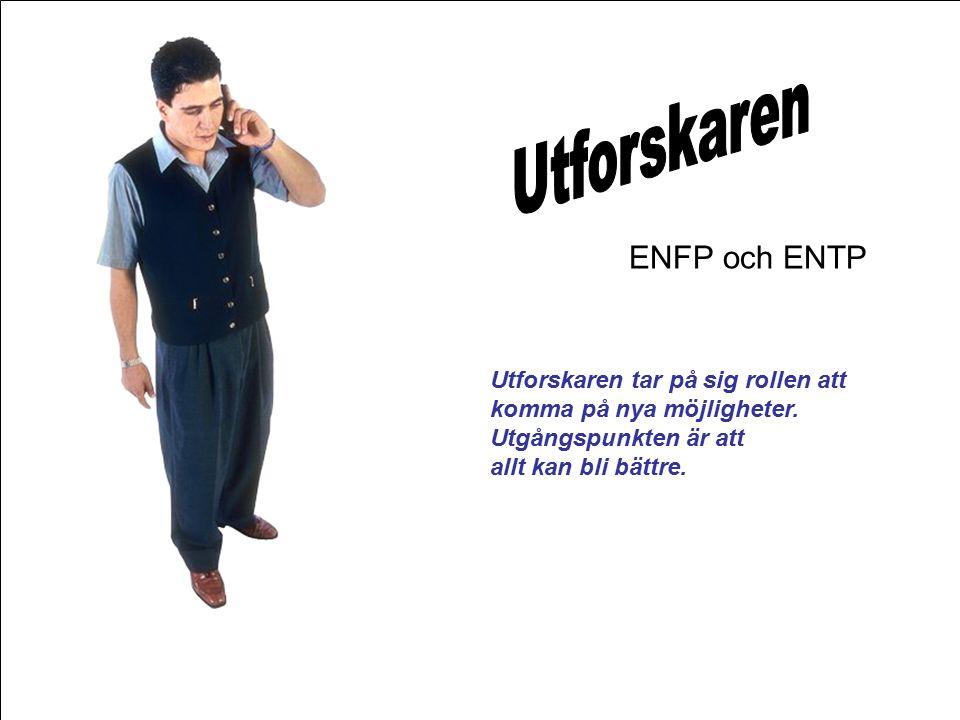 ENFP och ENTP Utforskaren tar på sig rollen att komma på nya möjligheter.