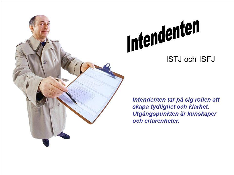 ISTJ och ISFJ Intendenten tar på sig rollen att skapa tydlighet och klarhet.