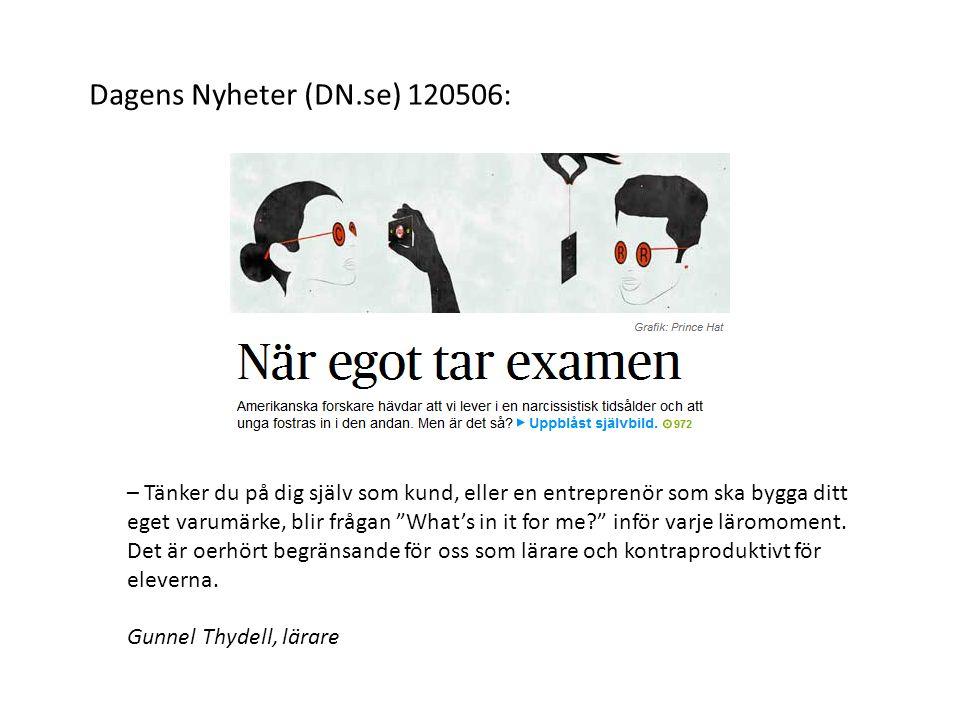 """Dagens Nyheter (DN.se) 120506: – Tänker du på dig själv som kund, eller en entreprenör som ska bygga ditt eget varumärke, blir frågan """"What's in it fo"""