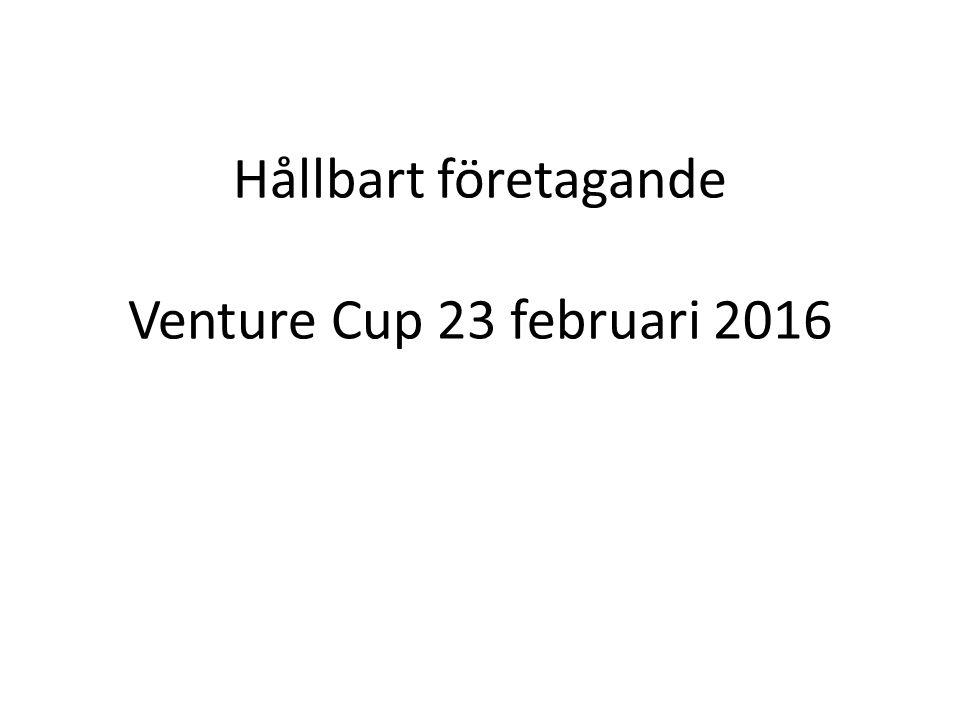 Hållbart företagande Venture Cup 23 februari 2016
