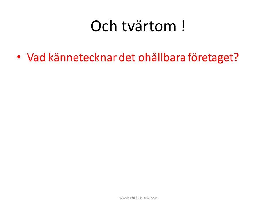 Och tvärtom ! Vad kännetecknar det ohållbara företaget www.christerowe.se