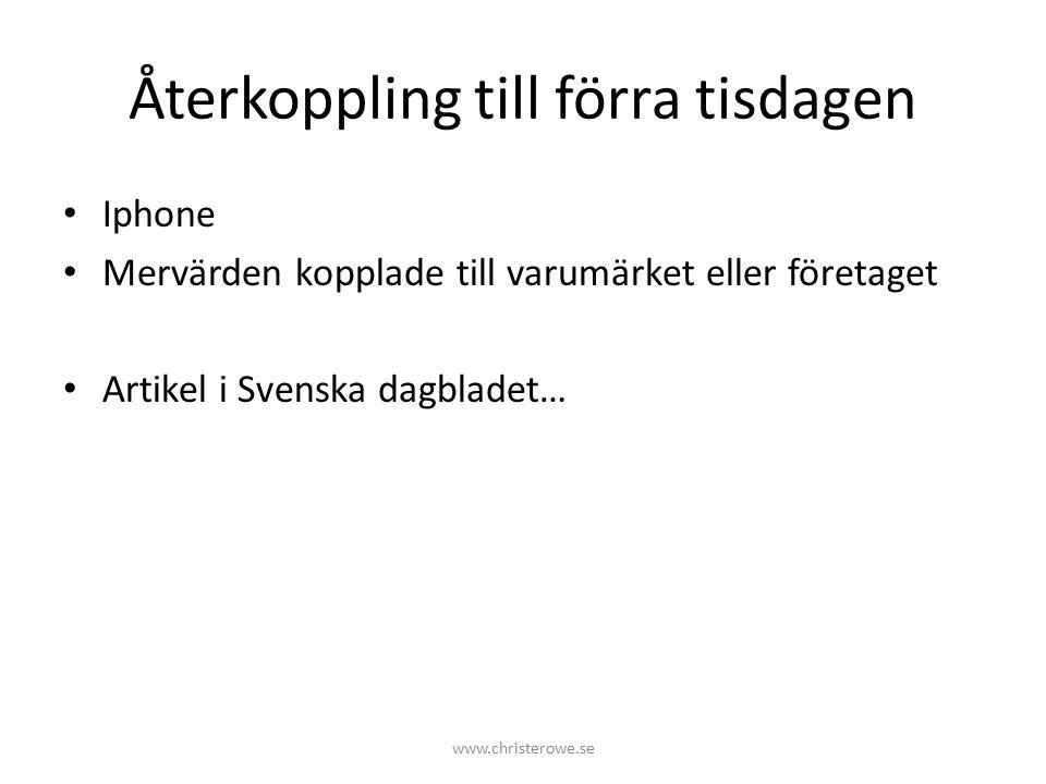 Återkoppling till förra tisdagen Iphone Mervärden kopplade till varumärket eller företaget Artikel i Svenska dagbladet… www.christerowe.se