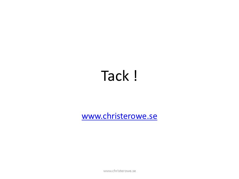 Tack ! www.christerowe.se