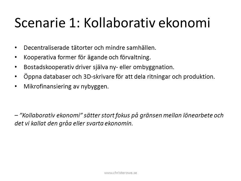 Scenarie 1: Kollaborativ ekonomi Decentraliserade tätorter och mindre samhällen.