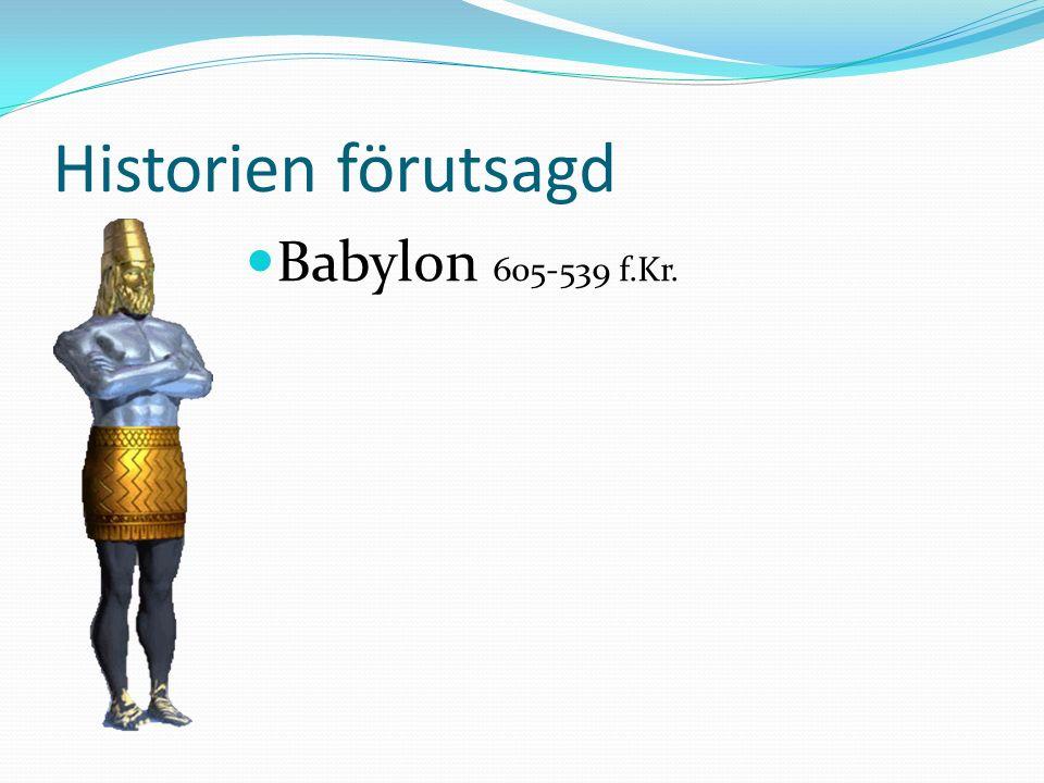 Historien förutsagd Babylon 605-539 f.Kr.