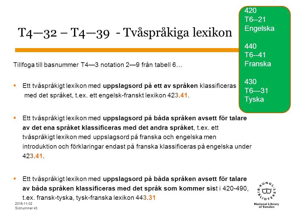 Sidnummer 43 T4—32 – T4—39 - Tvåspråkiga lexikon Tillfoga till basnummer T4—3 notation 2—9 från tabell 6…  Ett tvåspråkigt lexikon med uppslagsord på