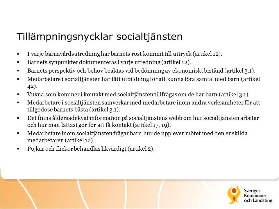 Tillämpningsnycklar socialtjänsten  I varje barnavårdsutredning har barnets röst kommit till uttryck (artikel 12).