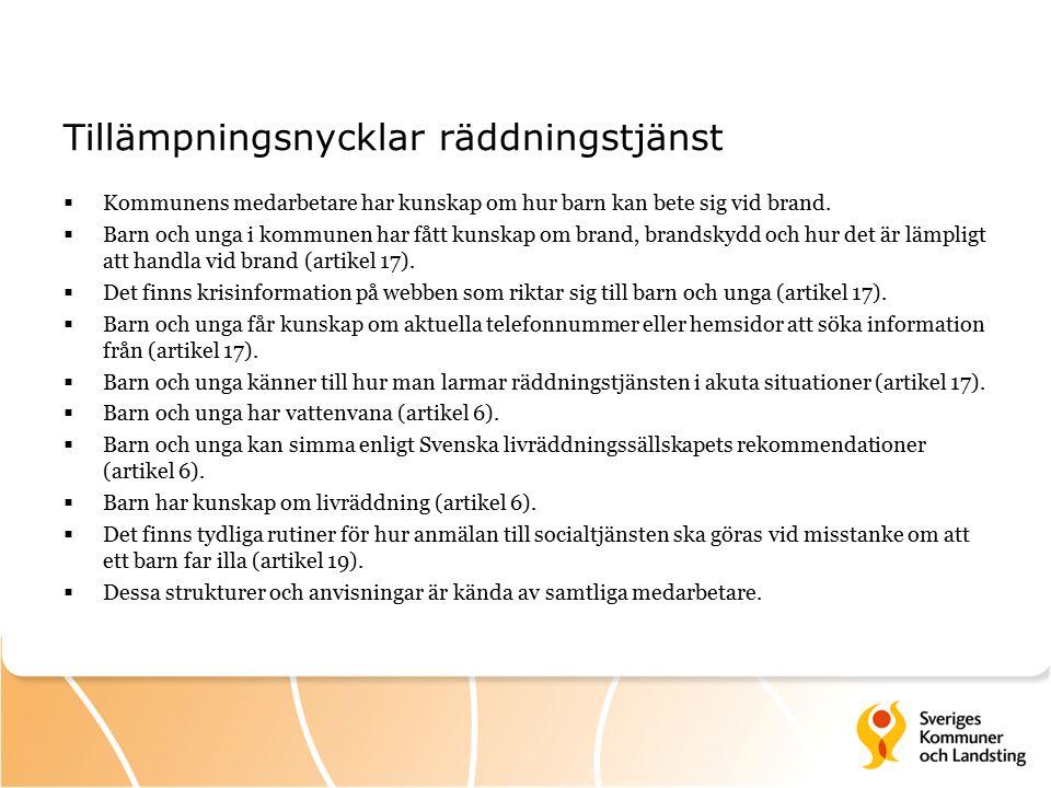 Tillämpningsnycklar räddningstjänst  Kommunens medarbetare har kunskap om hur barn kan bete sig vid brand.