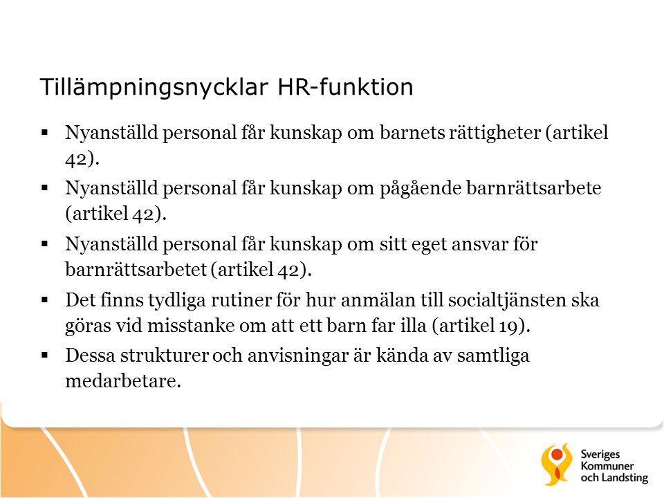 Tillämpningsnycklar HR-funktion  Nyanställd personal får kunskap om barnets rättigheter (artikel 42).