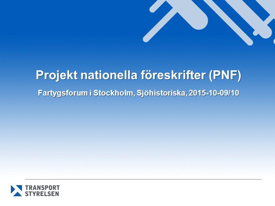 Projekt nationella föreskrifter (PNF) Fartygsforum i Stockholm, Sjöhistoriska, 2015-10-09/10