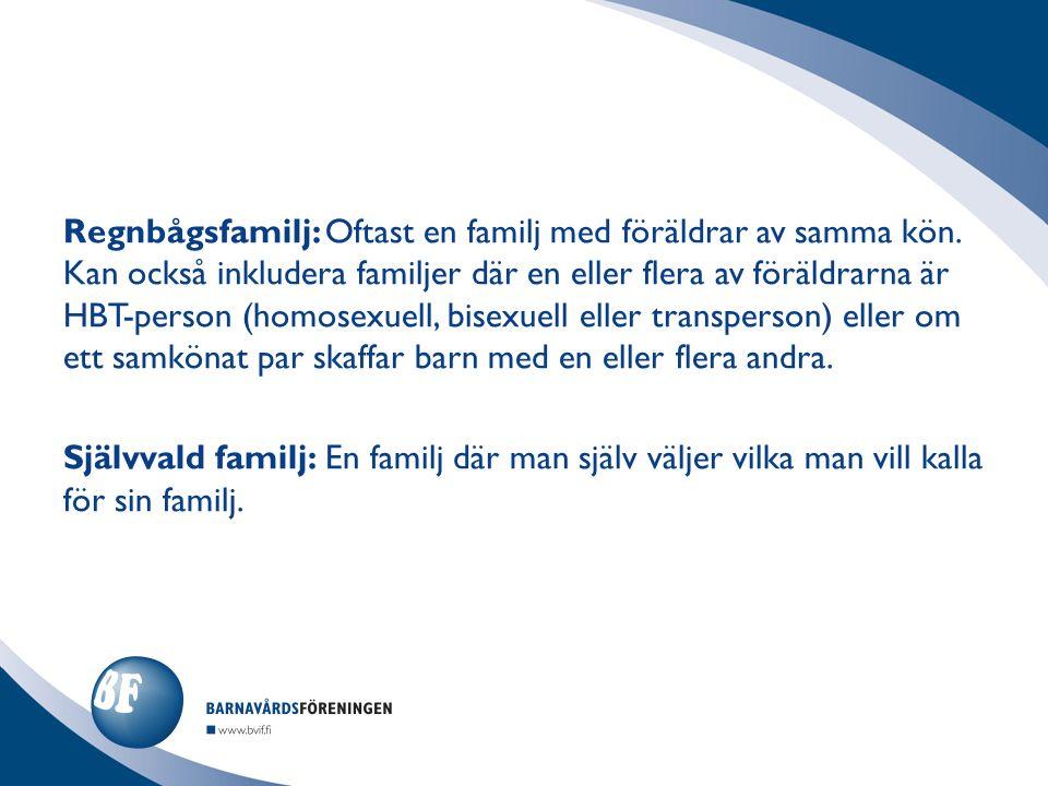 Regnbågsfamilj: Oftast en familj med föräldrar av samma kön.
