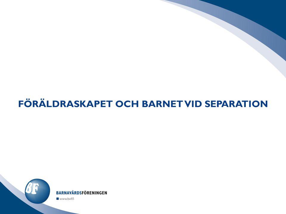 FÖRÄLDRASKAPET OCH BARNET VID SEPARATION