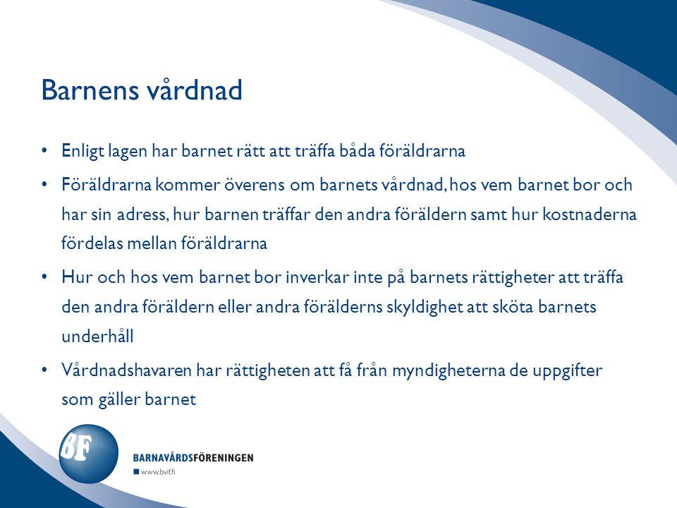 Enligt lagen har barnet rätt att träffa båda föräldrarna Föräldrarna kommer överens om barnets vårdnad, hos vem barnet bor och har sin adress, hur barnen träffar den andra föräldern samt hur kostnaderna fördelas mellan föräldrarna Hur och hos vem barnet bor inverkar inte på barnets rättigheter att träffa den andra föräldern eller andra förälderns skyldighet att sköta barnets underhåll Vårdnadshavaren har rättigheten att få från myndigheterna de uppgifter som gäller barnet Barnens vårdnad
