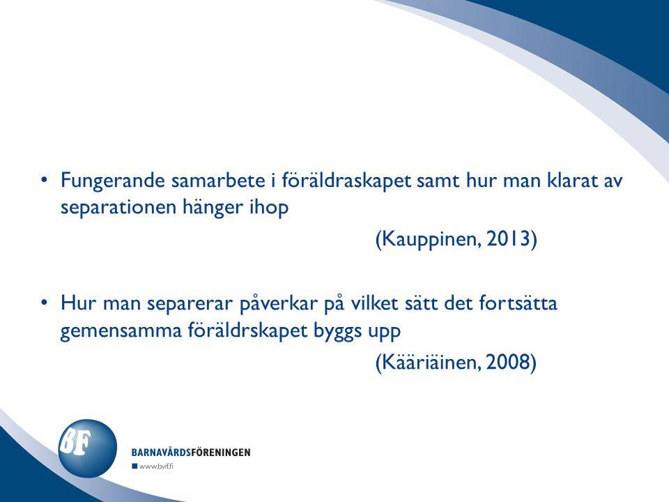 Fungerande samarbete i föräldraskapet samt hur man klarat av separationen hänger ihop (Kauppinen, 2013) Hur man separerar påverkar på vilket sätt det fortsätta gemensamma föräldrskapet byggs upp (Kääriäinen, 2008)