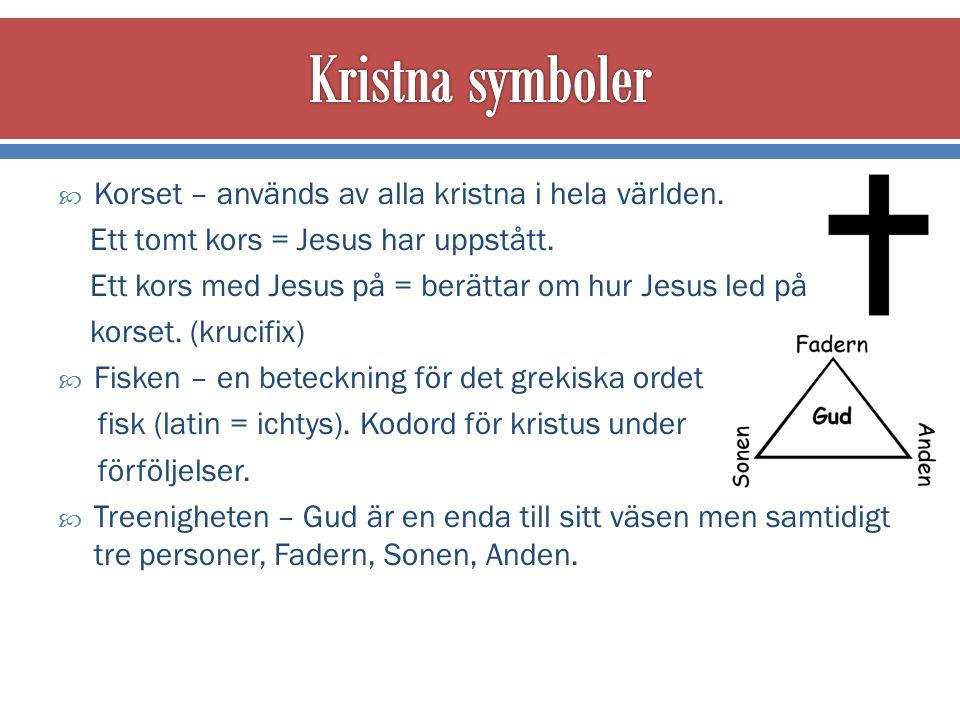  Korset – används av alla kristna i hela världen.